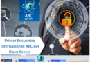 PRIMER ENCUENTRO INTERNACIONAL: ABC DEL OPEN ACCESS