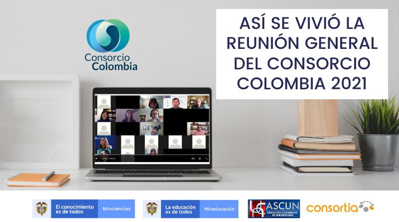 ASÍ SE VIVIÓ LA REUNIÓN GENERAL DEL CONSORCIO COLOMBIA 2021