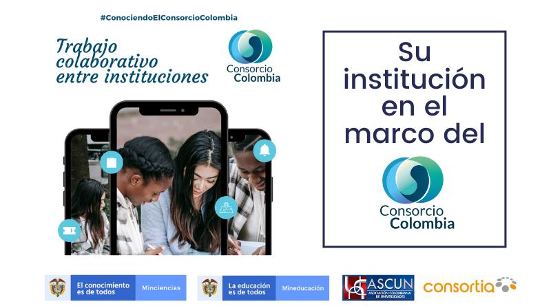 Su institución en el marco del Consorcio Colombia